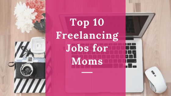 freelancing jobs for moms