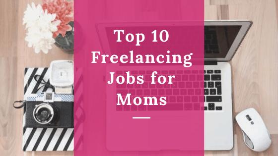freelancing jobs for moms