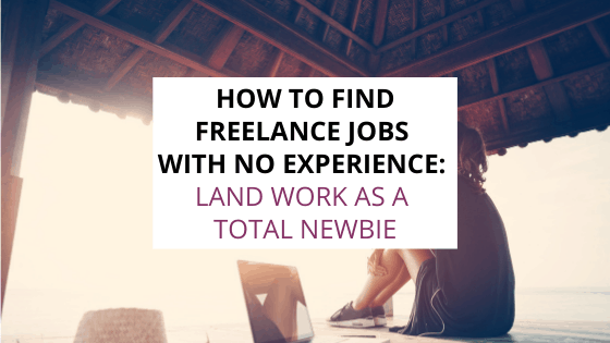 how to find freelance jobs with no experience