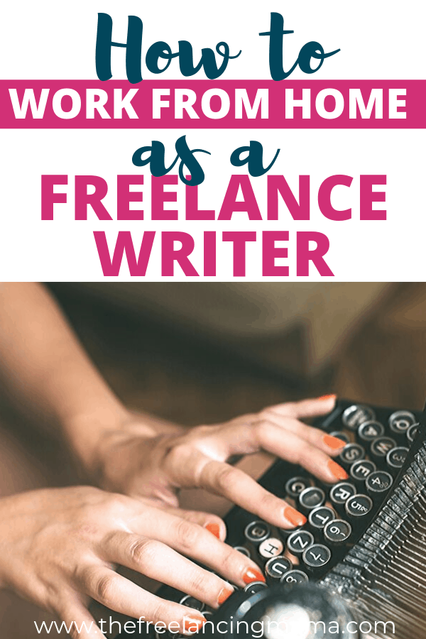 How to Work from Home as a Freelance Writer