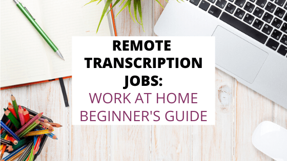 remote transcription from home