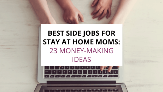 best side jobs for stay at home moms