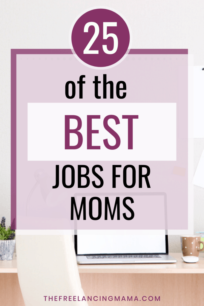 find the best jobs for moms who want to work from home.