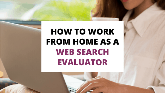 how to work from home as a web search evaluator