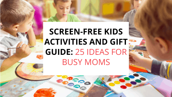 screen-free activities and gifts