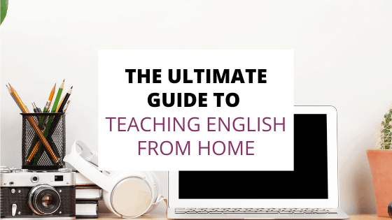 the ultimate guide to teaching english from home